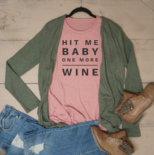 Hit Me Baby One More Wine - Vintage Outcast