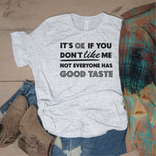 It's OK If You Don't Like Me, Not Everyone Has Good Taste - Vintage Outcast