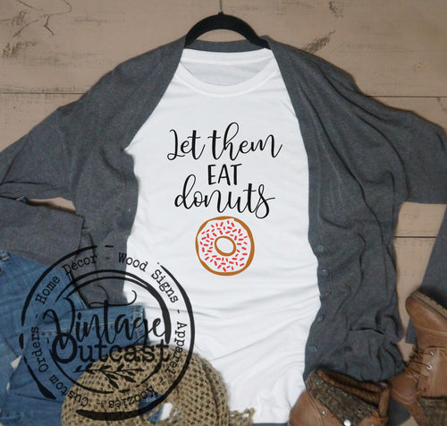 Let Them Eat Donuts - Vintage Outcast
