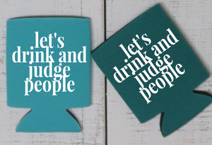 Let's Drink and Judge People Can Cooler - Vintage Outcast