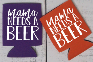 Mama Needs a Beer Can Cooler - Vintage Outcast
