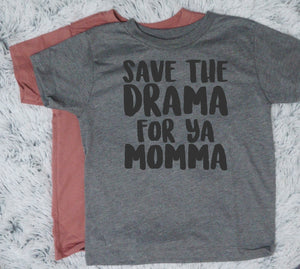 Save The Drama For Ya Momma - Vintage Outcast