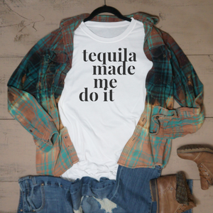 Tequila Made Me Do It - Vintage Outcast