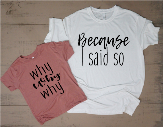 Because I Said So Mommy and Me Set - Vintage Outcast