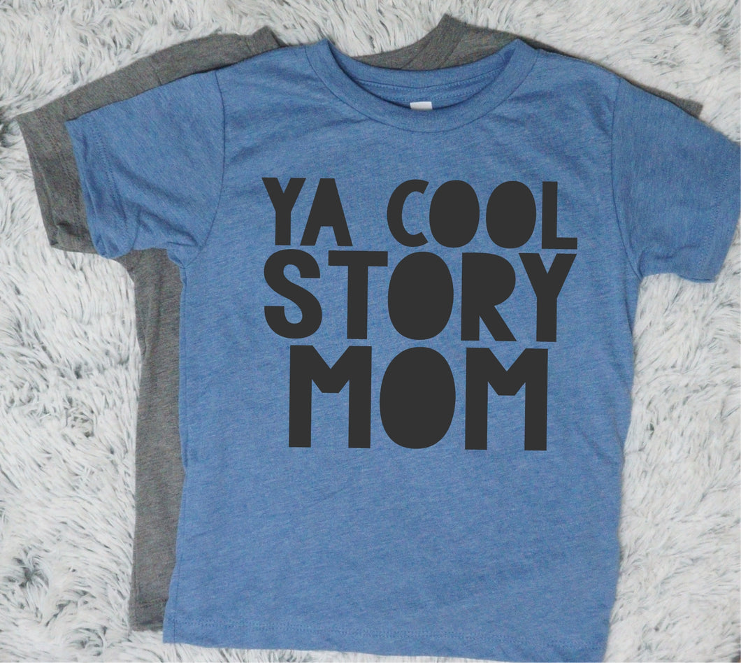 Ya Cool Story Mom - Vintage Outcast