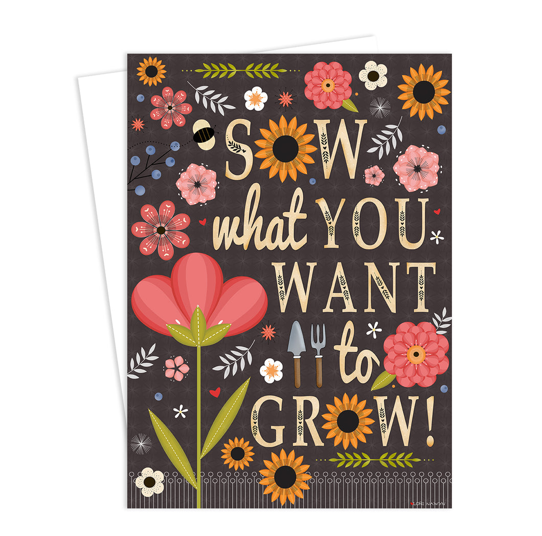 Sow What You Want to Grow