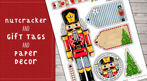DIY Digital Download - Nutcracker, Gift Tags, and Paper Decor