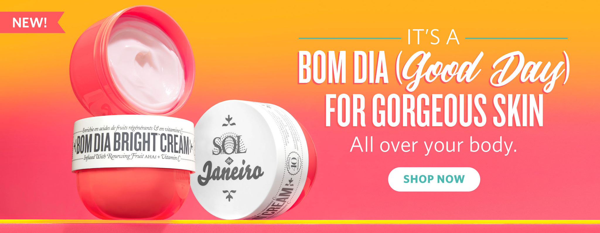New! It's a Bom Dia (Good Day) For Gorgeous Skin All Over Your Body - Shop Now