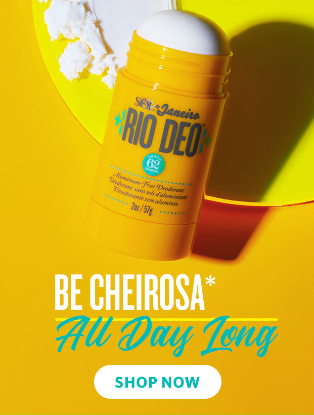 Be Cheirosa All Day Long. shop now