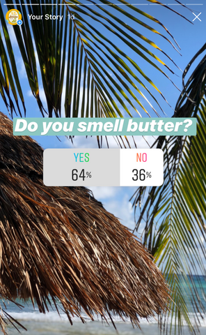 "A poll asking, ""Do you smell butter?"""