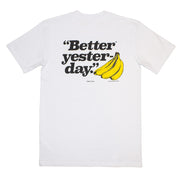 Better Yesterday T-Shirt
