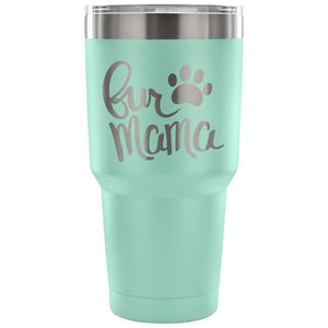 Fur Mama Tumbler - Travel Cup Coffee Mug Teal