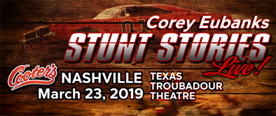 "Dukes Stuntman Corey Eubanks ""Stunt Stories"" March 23rd at Cooter's in Nashville"