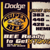 Dodge Bee Get Ready to Get Stung Metal Sign