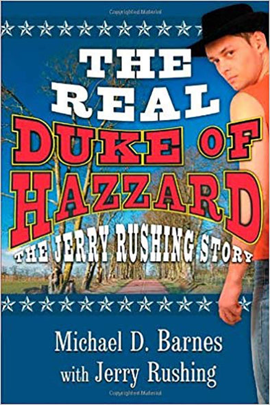 The Real Duke Of Hazzard: The Jerry Rushing Story (Paperback)