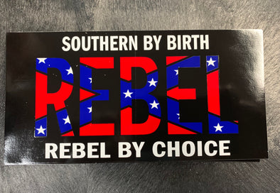 Southern by Birth Rebel by Choice Bumper Sticker