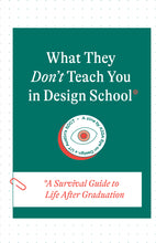 What They Don't Teach You in Design School - Digital Download