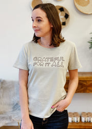 Grateful for it all Tee