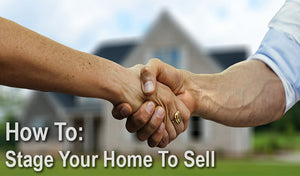 How to: Stage Your Home to Sell