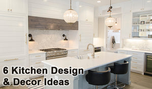 6 Kitchen Design & Decor Ideas