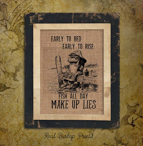 EARLY TO BED -MAKE UP LIES | Man | Dad | Fishing | Gift | Husband | Burlap | 015.1 - M and J Rustic Creations