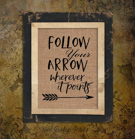 FOLLOW YOUR ARROW WHEREVER | Rustic Sign | Arrow | Motivational | Burlap | Inspiring| 0127 - M and J Rustic Creations