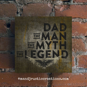 Dad the Man the Myth The Legend | Father's Day Gift | Dad Gift | Box Sign | 8x8 | 10 - M and J Rustic Creations