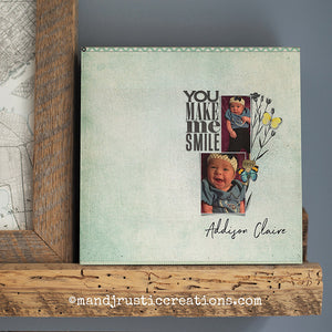 You Make me Smile | Add your Picture Print | Box Sign | 8x8 | 11