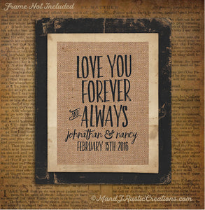 LOVE YOU FOREVER & ALWAYS  | COUPLES | LOVE | VALENTINES | GIFT | BURLAP | 0238