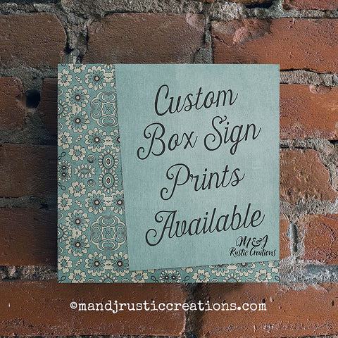 Custom Box Sign | Make Your own Sign | Box Sign | 8x8 | 00