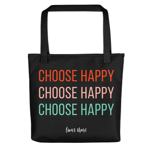 Everyday we make choices.  Choose happy.
