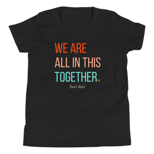 It's not me versus you, it's me AND you.  We are all in this together! (youth)
