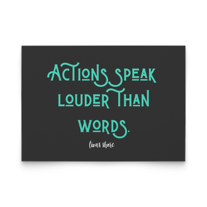 What you DO sends a message.  Actions speak louder than words.
