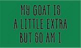 My Goat is a Little Extra