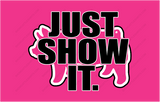 Just Show It-Pig