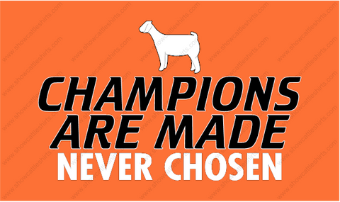Champions are made-Goat