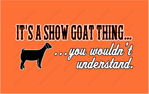 It's a Show Goat thing...