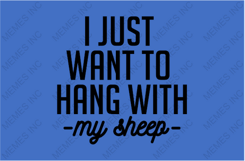 HANG WITH MY SHEEP