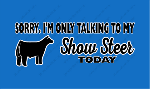 I'm only talking to my steer