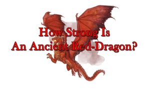 How Strong is an Ancient Red Dragon?
