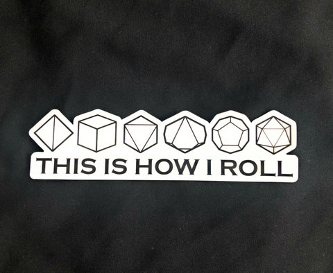 This is How I Roll- Vinyl Decal - Critical Dice