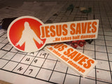 Jesus Saves... sticker