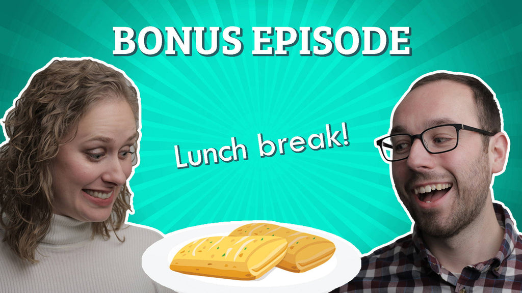 Bonus Episode: Lunch Break