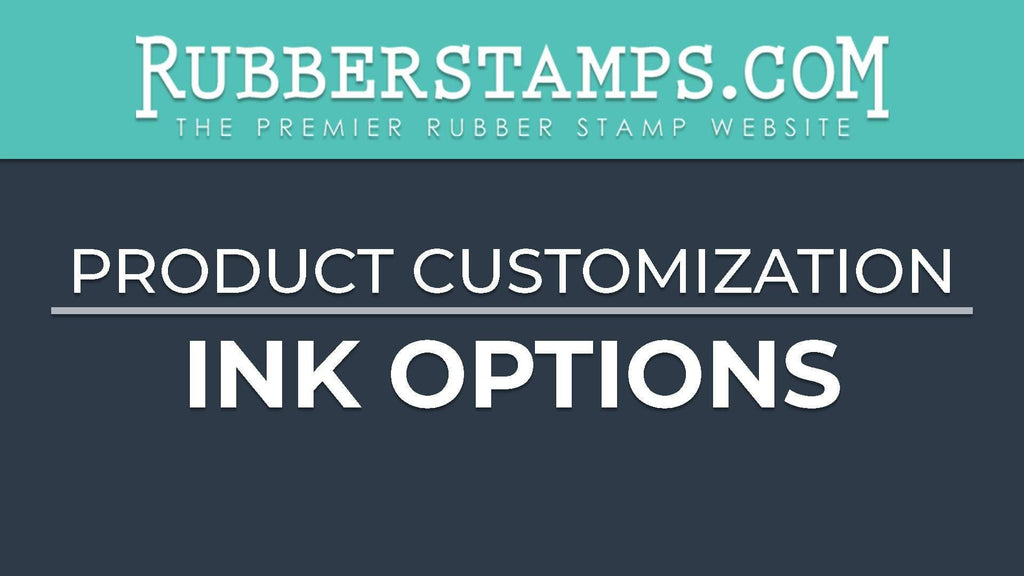 Select Rubber Stamp Ink Colors and Options