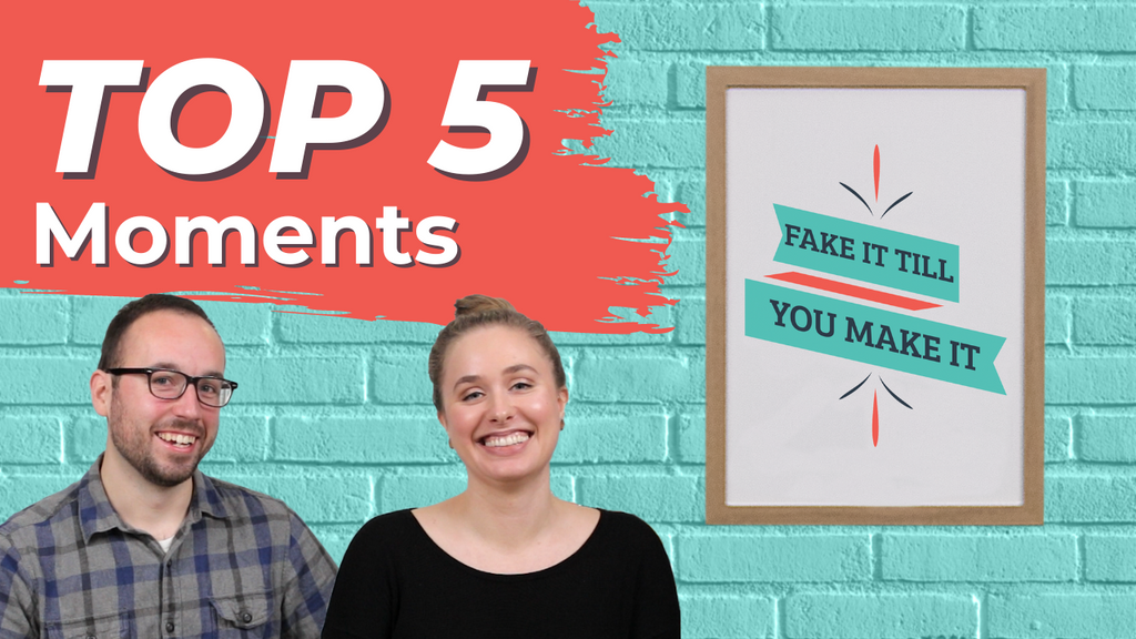 Top 5 Favorite Moments | Fake It Till You Make It