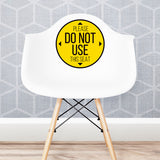 Please Do Not Use This Seat Chair Decal