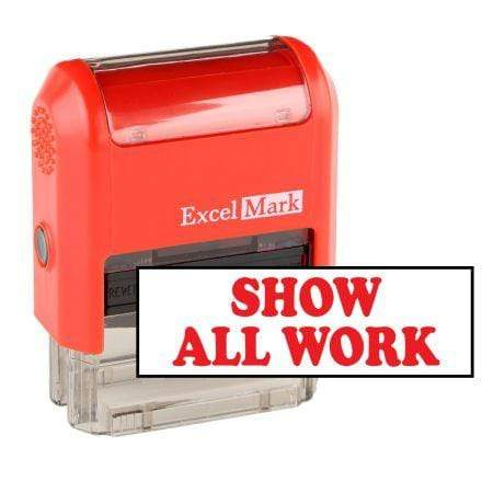 Teacher Stamps Show All Work Stamp (Two Color)
