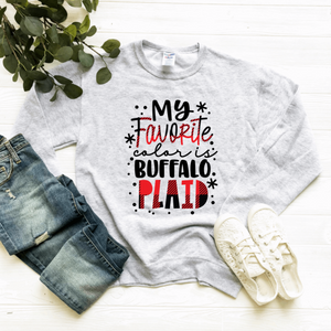 My Favorite Color Is Buffalo Plaid Unisex Adult Crew Neck Sweatshirt - Buffalo Plaid Sweatshirt - Pajama Sweatshirt