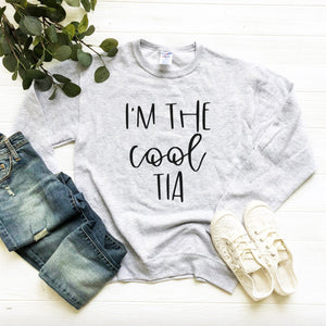 I'm The Cool Tia Unisex Sweatshirt - Tia Sweatshirt - Crew Neck Sweatshirt - Cool Aunt Shirt - Funny Aunt Sweatshirt