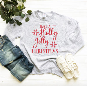 Christmas Sweatshirt - Have A Holly Jolly Christmas